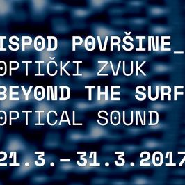 BEYOND THE SURFACE – ISPOD POVRŠINE: OPTIČKI ZVUK